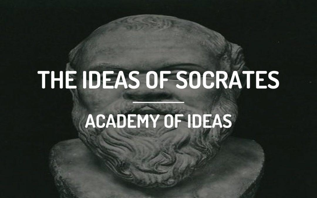 The Ideas of Socrates